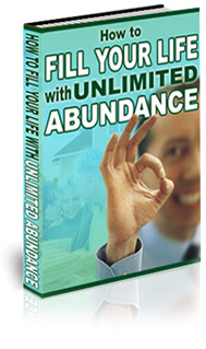 How To Fill Your Life With Abundance