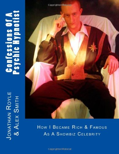 Confessions of a Psychic Hypnotist Autobiography Confessions of a Showbiz Celebrity