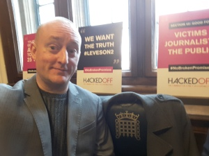 In Parliament Again with Hacked Off on Tuesday 20th March 2018 to Lobby for Leveson Part 2 to Occur!