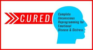 CURED = Complete Unconscious Reprogramming of Emotional Disease & Distress