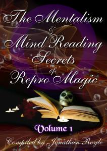 The Mentalism & Mind Reading Secrets of Repro Magic - Volume One