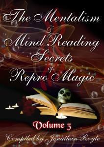 The Mentalism & Mind-Reading Secrets of Repro Magic - Volume Three