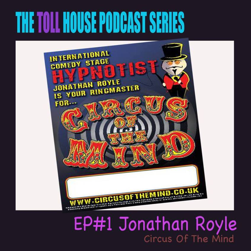 Toll House Episode 1 - Circus of the Mind with Dr. Jonathan Royle Ph.D