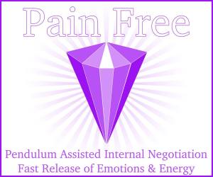 P.A.I.N. – F.R.E.E. = Pendulum Assisted internal negotiation Fast Release of Emotions & Energy.