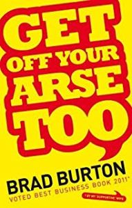 Get Off Your Arse Too by Brad Burton Reviewed by British Bad Boy of Hypnosis Jonathan Royle