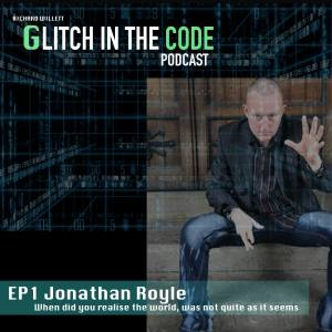 Glitch in the Code Podcast Episode One Extreme Danger Extreme Hypnosis (It's time for the Sleep walking Zombies to Wake Up) Hypnotist Jonathan Royle interviewed by Richard Alexander Willett of Brick in the Wall films