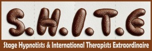 S.H.I.T.E. Stage Hypnotists & International Therapists Extraordinaire